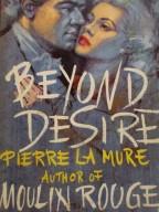 John Rose - Beyond Desire by Pierre la Mure, cover art, Moulin Rouge, romance novels, is it art?