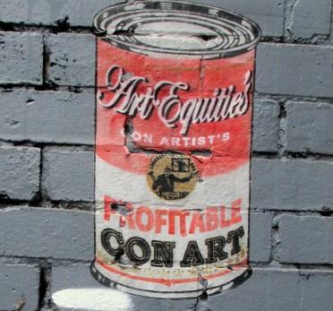 Street Art Soup Can, Art Equitie's Con Artist's Profitable Con Art